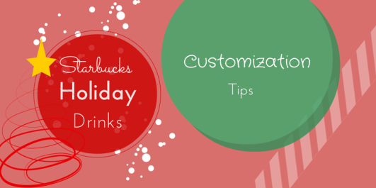 Starbucks Holiday Drinks Customization tips banner